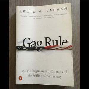 Gag Rule: On the Suppression of Dissent and the